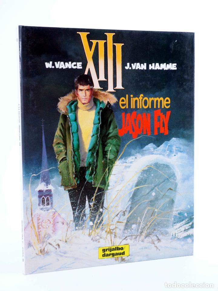 XIII 6. EL INFORME JASON FLY (WILLIAM VANCE / JEAN VAN HAMME) GRIJALBO, 1990. OFRT ANTES 12E (Tebeos y Comics - Grijalbo - XIII)