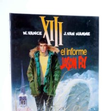Cómics: XIII 6. EL INFORME JASON FLY (WILLIAM VANCE / JEAN VAN HAMME) GRIJALBO, 1990. OFRT ANTES 12E. Lote 187102463