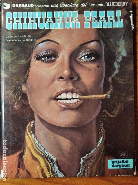 CHIHUAHUA PEARL, UNA AVENTURA DEL TENIENTE BLUEBERRY - GRIJALBO TAPA DURA 1980 - (Tebeos y Comics - Grijalbo - Blueberry)