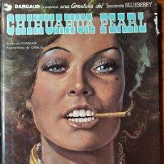 Cómics: CHIHUAHUA PEARL, UNA AVENTURA DEL TENIENTE BLUEBERRY - GRIJALBO TAPA DURA 1980 -. Lote 187187572