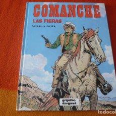 Cómics: COMANCHE 11 LAS FIERAS ( ROUGE GREG ) ¡MUY BUEN ESTADO! TAPA DURA GRIJALBO DARGAUD. Lote 188570927