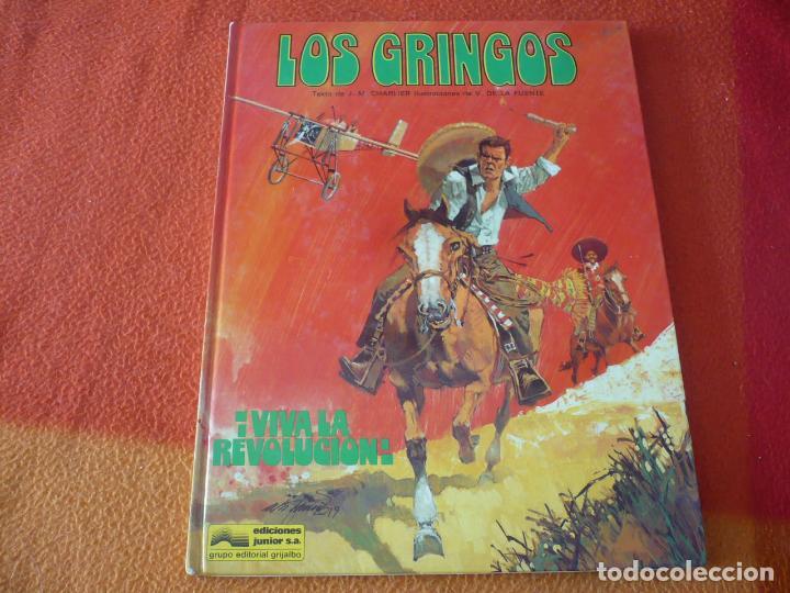 LOS GRINGOS VIVA LA REVOLUCION ( CHARLIER DE LA FUENTE ) ¡BUEN ESTADO! TAPA DURA GRIJALBO (Tebeos y Comics - Grijalbo - Otros)