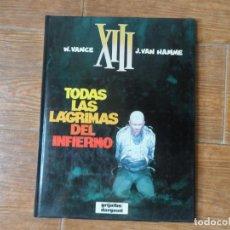 Cómics: XIII Nº 3 TODAS LAS LAGRIMAS DEL INFIERNO VANCE HAMME TAPA DURA EDITORIAL GRIJALBO DARGAUD. Lote 189294191