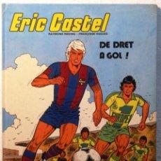 Cómics: ERIC CASTEL DE DRET A GOL - TAPA DURA - EN CATALAN. Lote 189420371