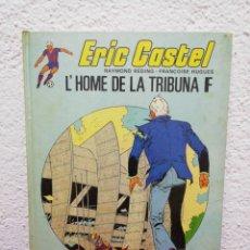 Cómics: ERIC CASTEL. L' HOME DE LA TRIBUNA F. AÑO 1983. EDICIONS GRIJALBO. Lote 190329086