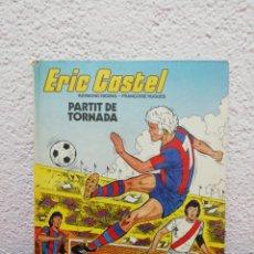 Cómics: ERIC CASTEL. PARTIT DE TORNADA. AÑO 1983. EDITORIAL GRIJALBO.. Lote 190348483