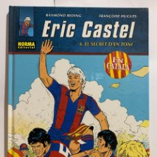 Cómics: ERIC CASTEL - 6 - EL SECRET D'EN TONI. Lote 190607545