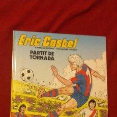 Cómics: ERIC CASTEL 2 - PARTIT DE TORNADA - REDING & HUGUES - CARTONE - EN CATALAN. Lote 191025625