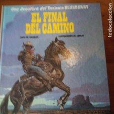 Cómics: EL FINAL DEL CAMINO TENIENTE BLUEBERRY. Lote 193311436
