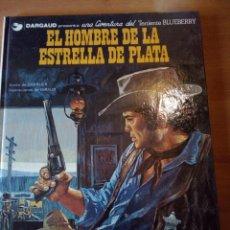 Cómics: EL HOMBRE DE LA ESTRELLA DE PLATA TENIENTE BLUEBERRY. Lote 193995391