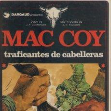 Cómics: MAC COY-E.D. GRIJALBO-AÑO 1978-COLOR-TAPA DURA-AUTOR : J.P. GOURMELEN-A.H. PALACIOS-Nº 7- TRAFICANTE. Lote 194604273