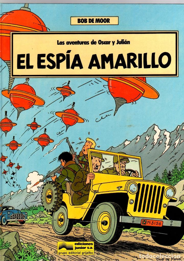 LAS AVENTURAS DE OSCAR Y JULIAN. Nº 3. EL ESPIA AMARILLO. BOB DE MOOR. GRIJALBO, 1988. 1ª EDICION (Tebeos y Comics - Grijalbo - Otros)