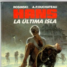 Cómics: HANS. LA ULTIMA ISLA. ROSINSKI - A.P. DUCHATEAU. GRIJALBO, 1989. Lote 194782863