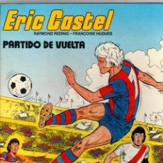 Cómics: ERIC CASTEL. Nº 2. PARTIDO DE VUELTA. GRIJALBO, 1980. Lote 194911206