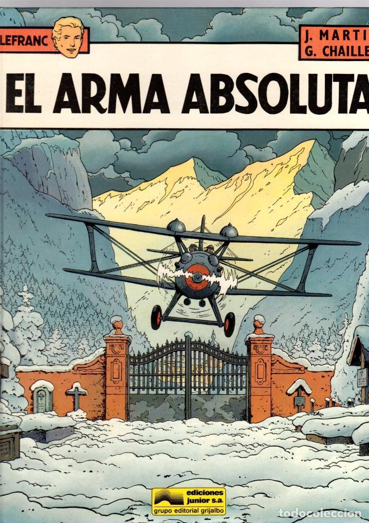 LEFRANC. Nº 8. EL ARMA ABSOLUTA. J. MARTIN - G. CHAILLET. GRIJALBO, 1988 (Tebeos y Comics - Grijalbo - Lefranc)