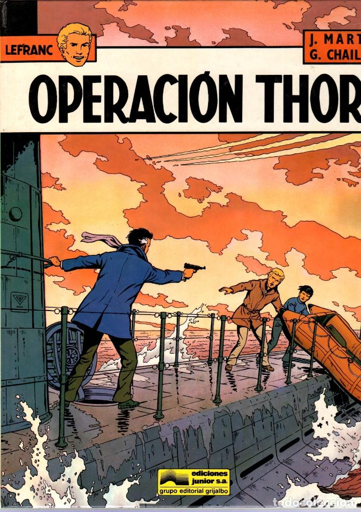 LEFRANC. Nº 6. OPERACION THOR. J. MARTIN - G. CHAILLET. GRIJALBO, 1987 (Tebeos y Comics - Grijalbo - Lefranc)