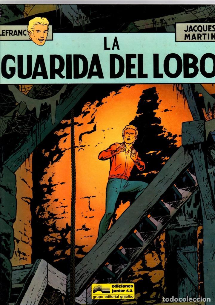 LEFRANC. LA GUARIDA DEL LOBO. JACQUES MARTIN. GRIJALBO, 1986. (Tebeos y Comics - Grijalbo - Lefranc)