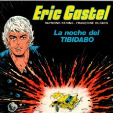 Cómics: ERIC CASTEL. Nº 7. LA NOCHE DEL TIBIDABO. GRIJALBO, 1984. Lote 195392562