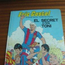 Cómics: EL SECRET D'EN TONI. ERIC CASTEL Nº 6. RAYMOND REDING / FRANÇOISE HUGUES. EDICIONES JUNIOR 1985. Lote 195754476