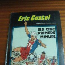 Cómics: ELS CINC PRIMERS MINUTS. ERIC CASTEL Nº 9. RAYMOND REDING / FRANÇOISE HUGUES. EDICIONES JUNIOR 1986. Lote 195754785