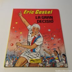 Cómics: COMIC DE ERIC CASTEL, TÍTULO LA GRAN DECISIÓ, 1985 EDICIONES JÚNIOR. Lote 196312843