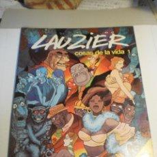 Comics : LAUZIER COSAS DE LA VIDA 1. 1981 COLOR CÓMIC ADULTOS. TAPA BLANDA (BUEN ESTADO). Lote 197024666