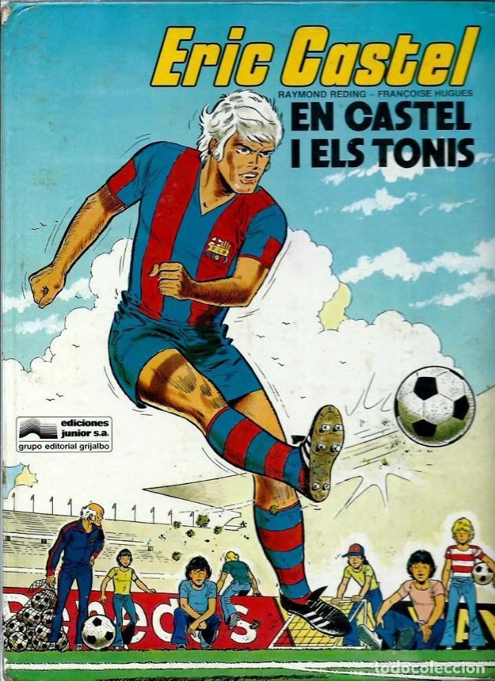 ERIC CASTEL Nº 1 - EN CASTEL I ELS TONIS - ED. JUNIOR 1979 1ª EDICIÓ (Tebeos y Comics - Grijalbo - Eric Castel)
