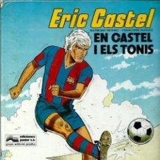 Cómics: ERIC CASTEL Nº 1 - EN CASTEL I ELS TONIS - ED. JUNIOR 1979 1ª EDICIÓ. Lote 197241527