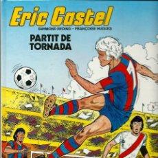 Cómics: ERIC CASTEL Nº 2 - PARTIT DE TORNADA - ED. JUNIOR 1983. Lote 197241622