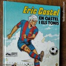 Cómics: ERIC CASTEL, EN CASTEL I ELS TONIS - EN CATALAN - TOMO 1 GRIJALBO 1979. Lote 198987032