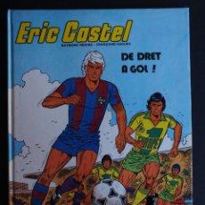 Cómics: ERIC CASTEL Nº 4 - DE DRET A GOL! - RAYMOND REDING - F. HUGUES EN CATALÁN JUNIOR GRIJALBO 1983.. Lote 199162482