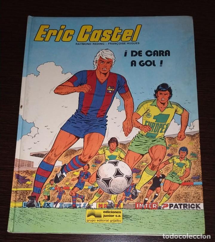 ERIC CASTEL, ¡DE CARA AL GOL! EDICIONES JUNIOR. (Tebeos y Comics - Grijalbo - Eric Castel)