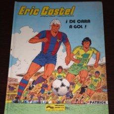 Cómics: ERIC CASTEL, ¡DE CARA AL GOL! EDICIONES JUNIOR. . Lote 201474078
