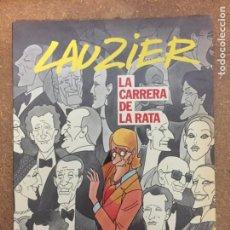 Cómics: LA CARRERA DE LA RATA (LAUZIER). Lote 203993471