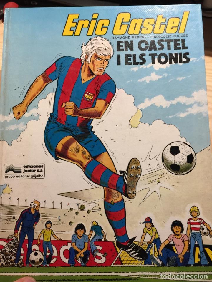 ERIC CASTEL. EN CASTEL I ELS TONIS. - RAYMOND REDING, FRANÇOISE HUGUES (Tebeos y Comics - Grijalbo - Eric Castel)