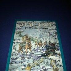 Cómics: MAC COY 20: PATRULLA LEJANA. GOURMELEN & PALACIOS. GRIJALBO / DARGAUD. PERFECTO. Lote 205360128