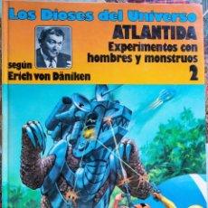 Cómics: LOS DIOSES DEL UNIVERSO. ATLÁNTIDA-ERICH VON DÄNIKEN, EXPERIMENTOS CON HOMBRES Y MONSTRUOS Nº 2. Lote 205785175