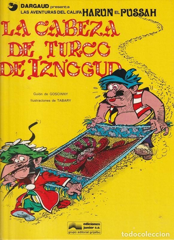 LAS AVENTURAS DE IZNOGUD. Nº 6. LA CABEZA DE TURCO DE IZNOGUD. (Tebeos y Comics - Grijalbo - Iznogoud)