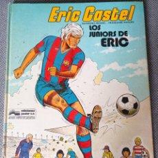 Cómics: ERIC CASTEL - LOS JUNIORS DE ERIC - 1979 (1RA EDICIÓN) - F.C. BARCELONA. Lote 208575092