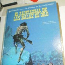 Cómics: EL FANTASMA DE LAS BALAS DE ORO. TENIENTE BLUEBERRY. GRIJALBO 1981 TAPA DURA (BUEN ESTADO). Lote 209292462