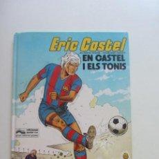Cómics: ERIC CASTEL, EN CASTEL I ELS TONIS / RAYMOND REDING - FRANÇOISE HUGUES / GRIJALBO - JUNIOR SD02. Lote 209775425