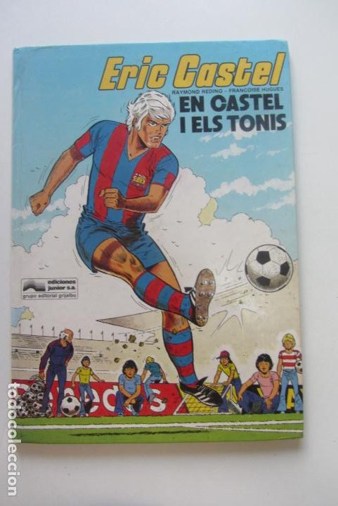 ERIC CASTEL, EN CASTEL I ELS TONIS / RAYMOND REDING - FRANÇOISE HUGUES / GRIJALBO - JUNIOR SD02 (Tebeos y Comics - Grijalbo - Eric Castel)