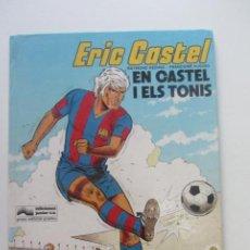 Cómics: ERIC CASTEL, EN CASTEL I ELS TONIS / RAYMOND REDING - FRANÇOISE HUGUES / GRIJALBO - JUNIOR SD02. Lote 209775451