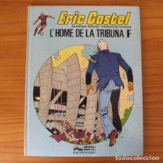 Comics : ERIC CASTEL 5 L'HOME DE LA TRIBUNA F, RAYMOND REDING FRANÇOISE HUGUES. EDICIONES JUNIOR GRIJALBO 198. Lote 211260584