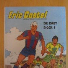 Comics : ERIC CASTEL. DE DRET A GOL. ED. JUNIOR 1983. Lote 211683583