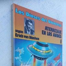Cómics: LOS DIOSES DEL UNIVERSO Nº 1 - ATERRIZAJE EN LOS ANDES - ERICH VON DANIKEN - 1979 EDI. JUNIOR. Lote 212220872