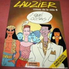 Cómics: COSAS DE LA VIDA 5 - LAUZIER - GRIJALBO / DARGAUD - 1987. Lote 212261111