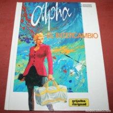 Cómics: ALPHA, EL INTERCAMBIO - JIGOUNOV/RENARD - GRIJALBO/DARGAUD - 1997. Lote 212262945