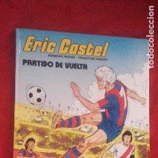 Cómics: ERIC CASTEL 2 - PARTIDO DE VUELTA - REDING & HUGUES - CARTONE. Lote 212321018
