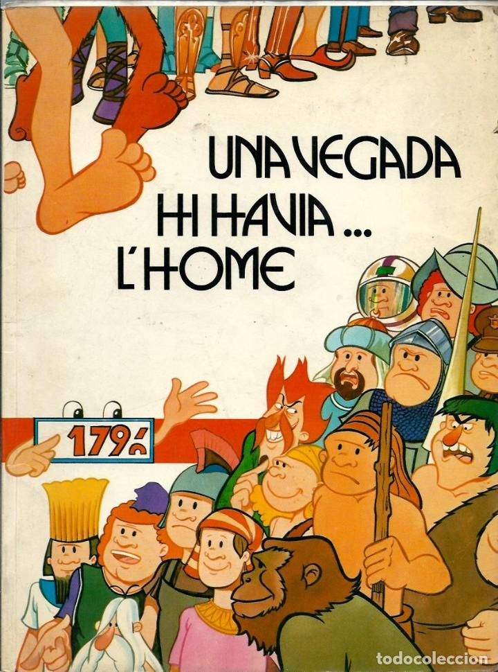 UNA VEGADA HI HAVIA L'HOME - EDICIONS JUNIOR 1979 - TAPA TOVA - BEN CONSERVAT - RAR (Tebeos y Comics - Grijalbo - Otros)